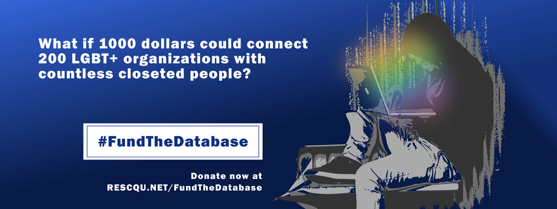 Picture: What if 1000 dollars could connect 200 LGBT+ organizations with countless closeted people?  #FundTheDatabase Link: https://www.rescqu.net/fundthedatabase
